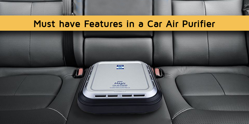 must have features in car air purifier