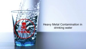 Effects Of Toxic Heavy Metal Contamination In Drinking Water