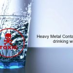 Harmful Effects of Heavy Metal Contamination in Drinking Water