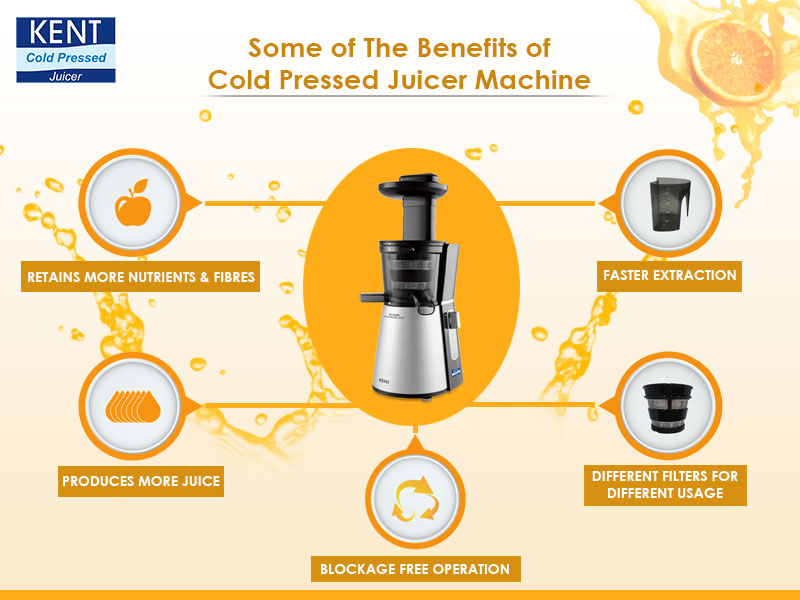 Benefits of Kent Cold pressed juicer