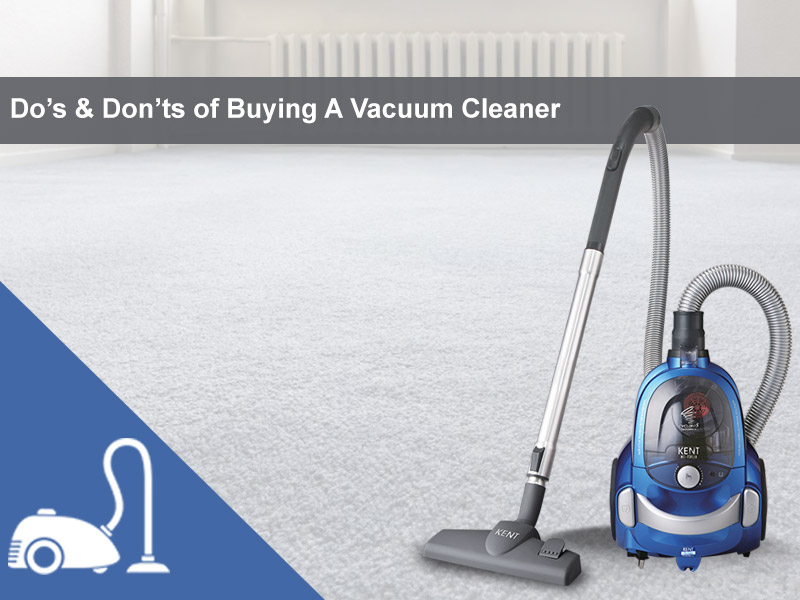 Dos-and-Dont's-of-Buying-Vacuum-Cleaner-for-your-home
