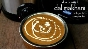 Fryer and curry cooker dishes -Dal Makhani