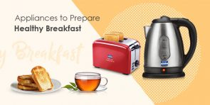 Appliances to make Healthy-Breakfast