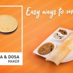 Easy Ways to Make Dosa