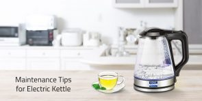 Cleaning and Maintenance tips for Electric Kettle