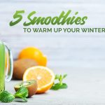 5 Smoothies to Warm up your Winter Mornings