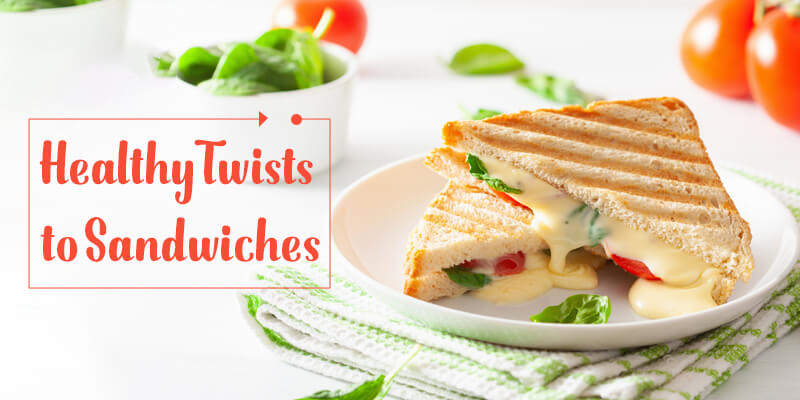 Healthy Twists to Sandwiches