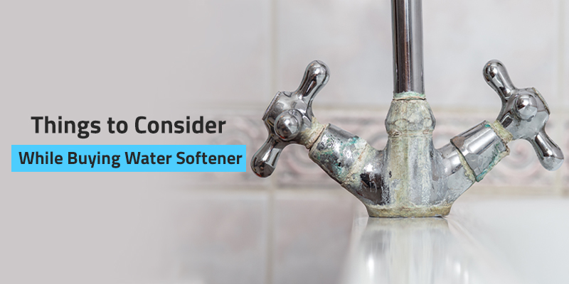 Things to Consider While Buying Water Softener