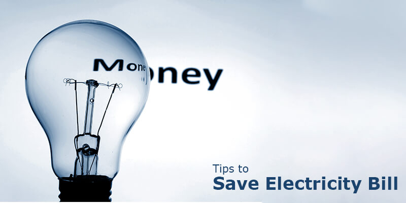 Tips to Save Electricity Bill