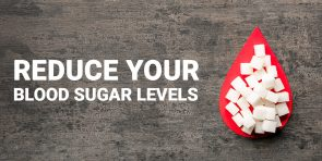 Reduce Your Blood Sugar Levels