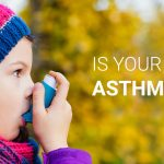 Is your child Asthmatic