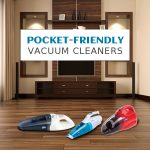 Pocket Friendly Vacuum Cleaners