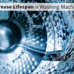 Increase Lifespan of Washing Machine