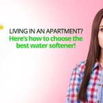 How to choose the best water softener for apartments